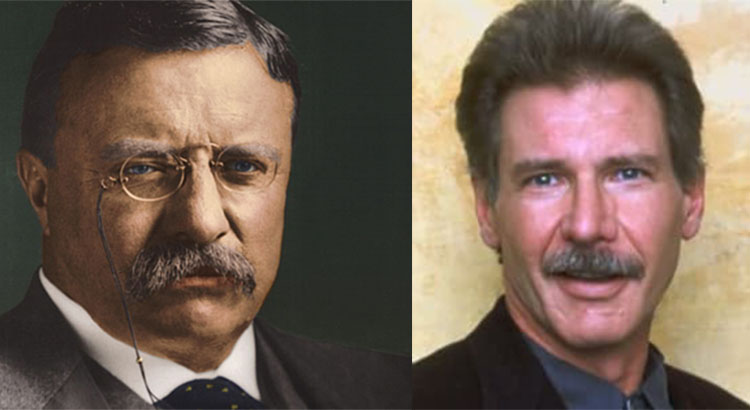 Harrison Ford as Theodore Roosevelt